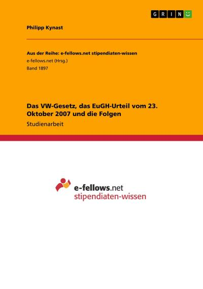 Das VW-Gesetz, das EuGH-Urteil vom 23. Oktober 2007 und die Folgen