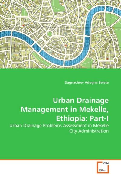Urban Drainage Management in Mekelle, Ethiopia: Part-I