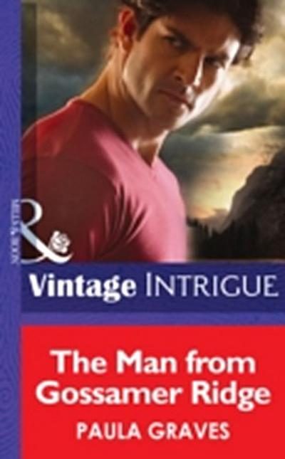 Man from Gossamer Ridge (Mills & Boon Intrigue)
