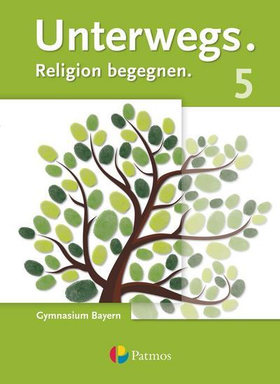 Unterwegs - Bayern 5. Jahrgangsstufe - Schülerbuch