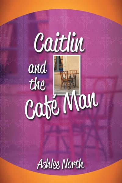 Caitlin and the Cafe Man