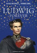 Ludwig forever; Reichold K: Ludwig forever; D ...