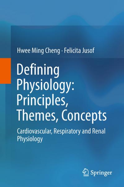 Defining Physiology: Principles, Themes, Concepts