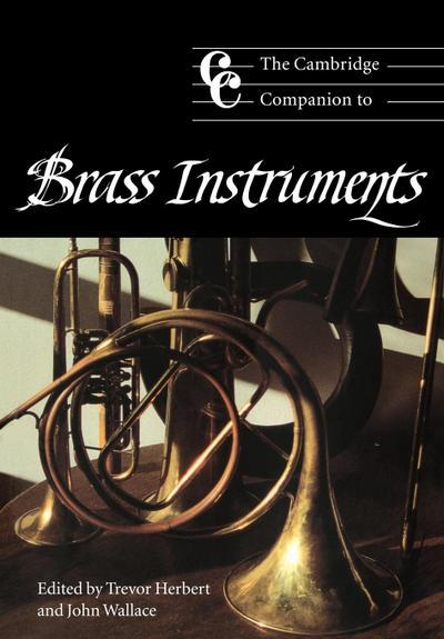 The Cambridge Companion to Brass Instruments