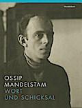 Ossip Mandelstam. Wort und Schicksal; Übers.  ...