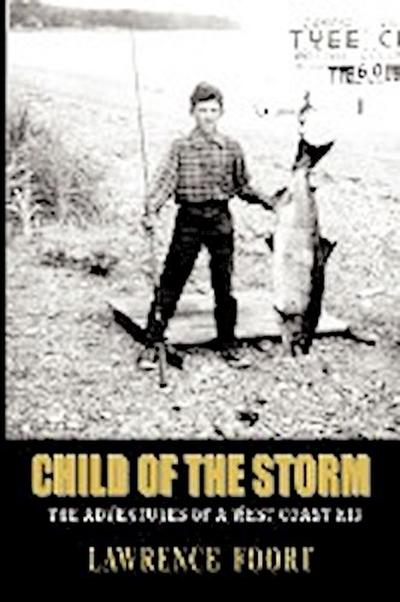 Child of the Storm: The Adventures of a West Coast Kid