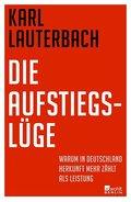 Die Aufstiegslüge - Karl Lauterbach