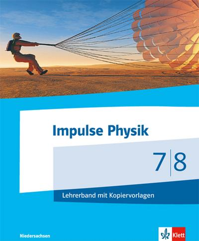 Impulse Physik. Ausgabe Niedersachsen für G9. Lehrerband Klasse7/8