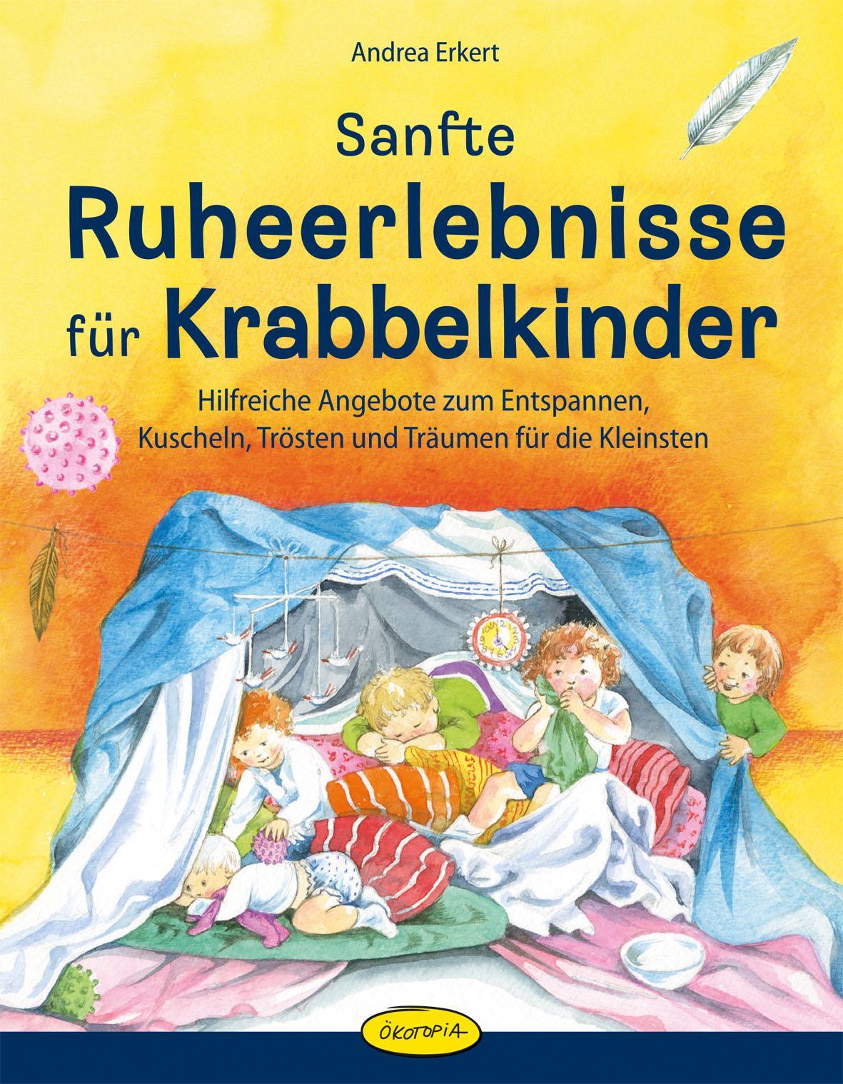 Sanfte Ruheerlebnisse für Krabbelkinder   Andrea Erkert    9783867022446