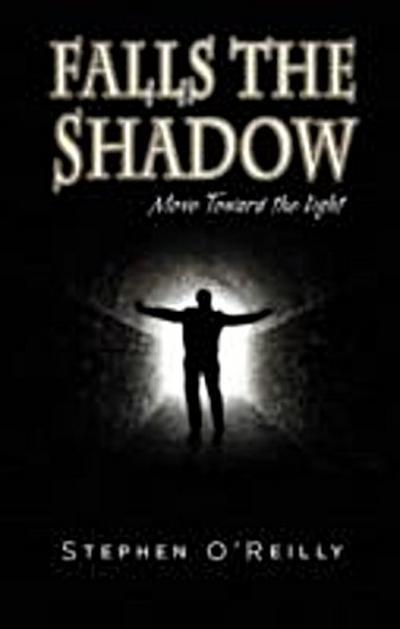 Falls the Shadow~Move Toward the Light