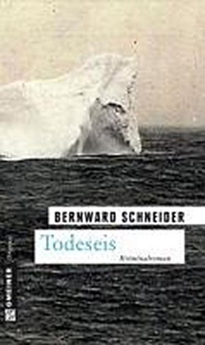 Todeseis; Kriminalroman   ; Krimi im Gmeiner-Verlag ; Deutsch;  -