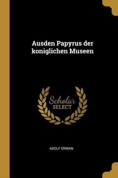 Ausden Papyrus Der Koniglichen Museen