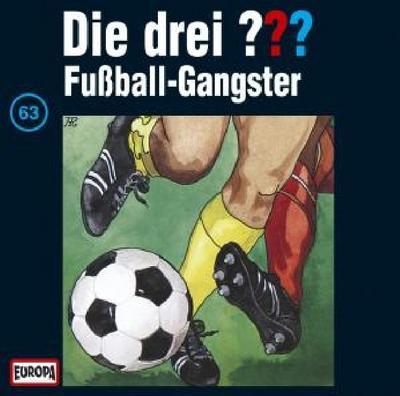 Die drei ??? 063. Fußball-Gangster (drei Fragezeichen) CD