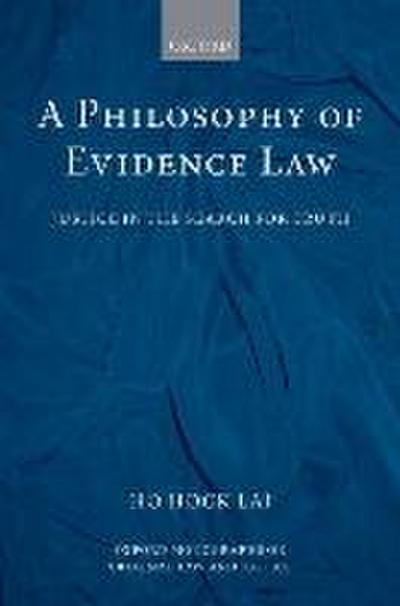 A Philosophy of Evidence Law: Justice in the Search for Truth