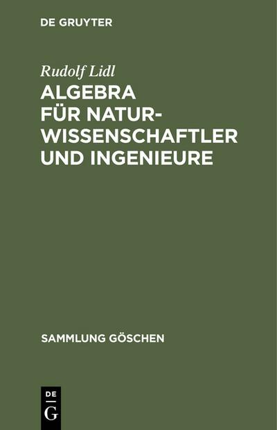 Algebra für Naturwissenschaftler und Ingenieure (Sammlung Göschen, Band 2120)