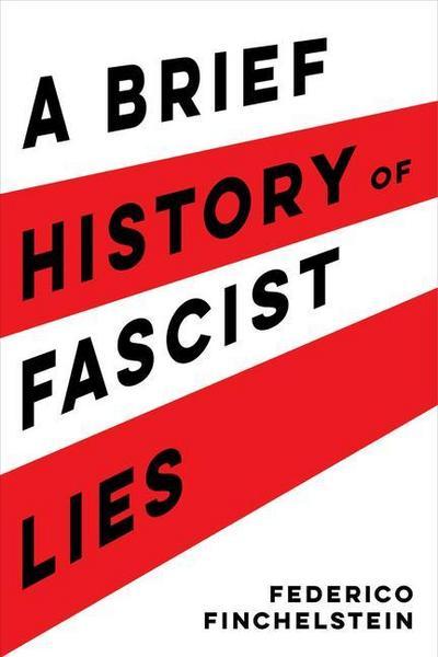 Brief History of Fascist Lies