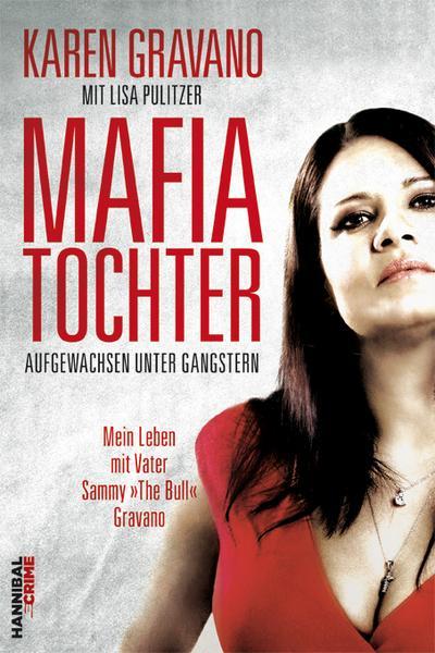 Mafiatochter - Aufgewachsen unter Gangstern; Mein Leben mit Vater Sammy