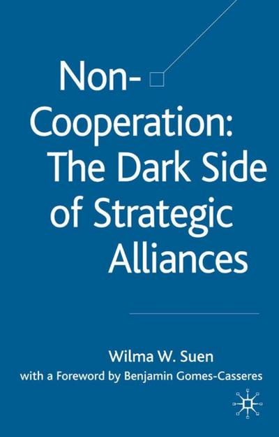 Non-Cooperation - The Dark Side of Strategic Alliances