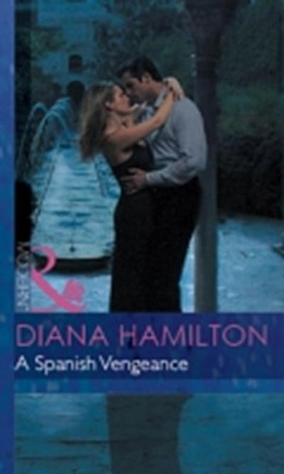 Spanish Vengeance (Mills & Boon Modern) (Red-Hot Revenge, Book 7)