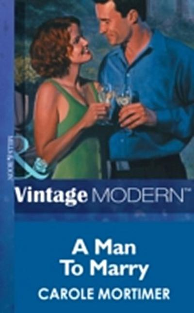 Man to Marry (Mills & Boon Modern)