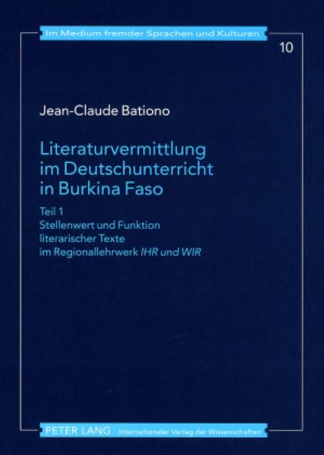 Literaturvermittlung im Deutschunterricht in Burkina Faso Jean-Claude Batio ...