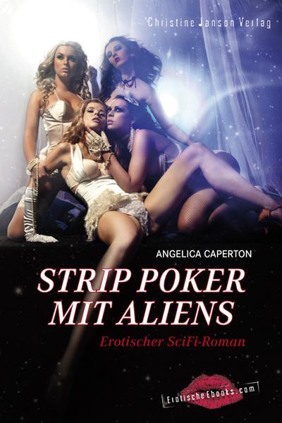 Strip Poker mit Aliens: Erotischer SciFi-Thriller
