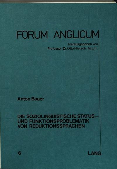 Die Soziolinguistische Status- Und Funktionsproblematik Von Reduktionssprachen