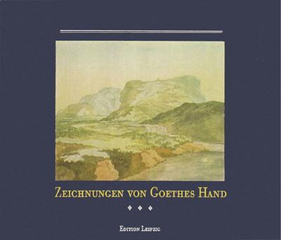Zeichnungen von Goethes Hand: 32 Wiedergaben nach Aquarellen und Skizzen des Dichters mit Texten von ihm selbst