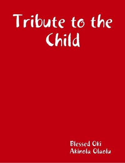 Tribute to the Child