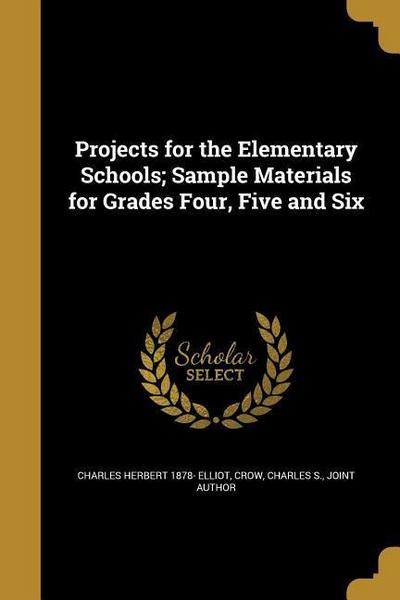 PROJECTS FOR THE ELEM SCHOOLS