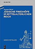 Jüdische Friedhöfe im mittelalterlichen Reich
