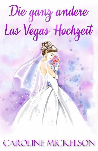 Die ganz andere Las Vegas Hochzeit