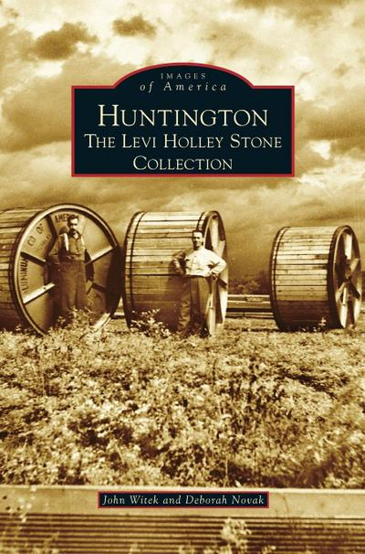 Huntington: The Levi Holley Stone Collection