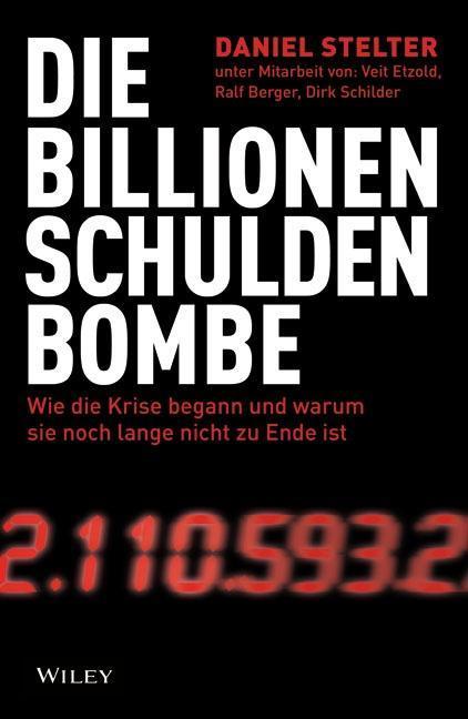 Die Billionen-Schuldenbombe - Daniel Stelter -  9783527507474