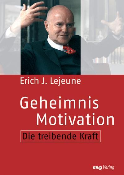 Lebenswissenschaft Motivation. Die treibende Kraft (MVG Verlag bei Redline)