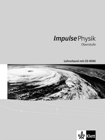 Impulse Physik (Ausgabe 2016). Oberstufe Lehrerband mit CD-ROM