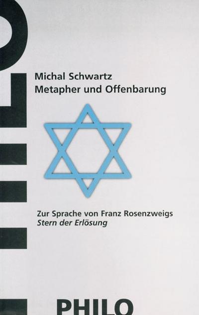 Metapher und Offenbarung. Zur Sprache von Franz Rosenzweigs