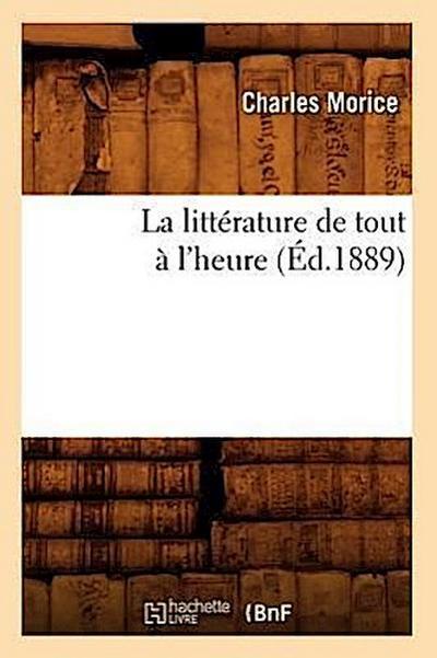 La Litterature de Tout a l'Heure (Ed.1889)