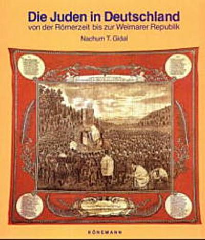 Die Juden in Deutschland. Von der Römerzeit bis zur Weimarer Republik
