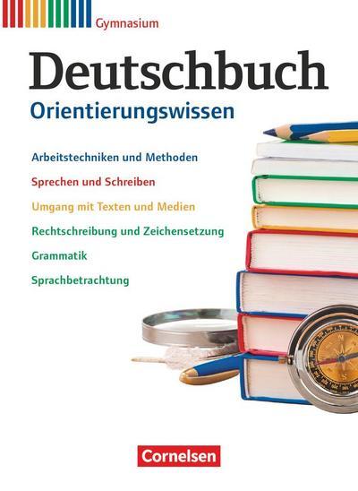 Deutschbuch Gymnasium 5.-10. Schuljahr - Zu Allgemeine Ausgabe - Orientierungswissen
