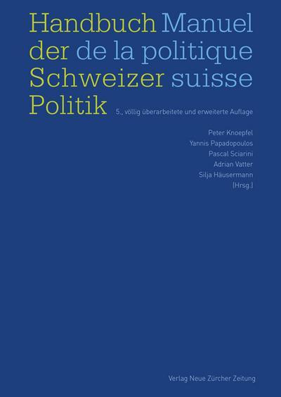 Handbuch der Schweizer Politik Manuel de la politique suisse: 6. Auflage