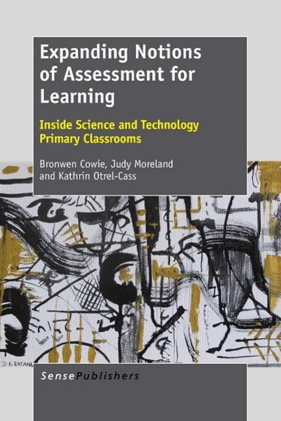Expanding Notions of Assessment for Learning: Inside Science and Technology Primary Classrooms