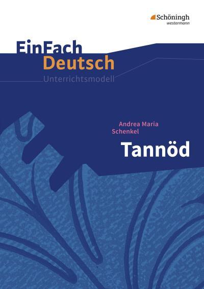 Tannöd. EinFach Deutsch Unterrichtsmodelle