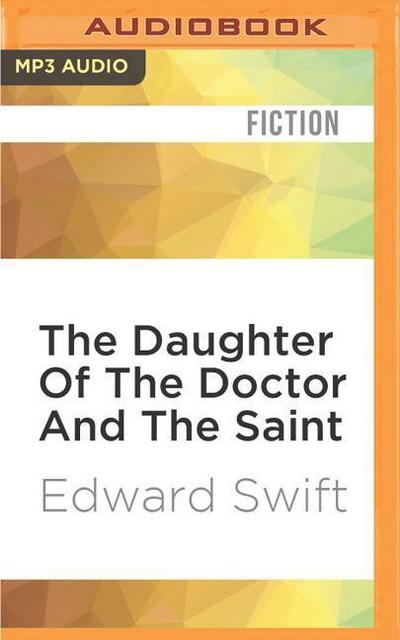 The Daughter of the Doctor and the Saint