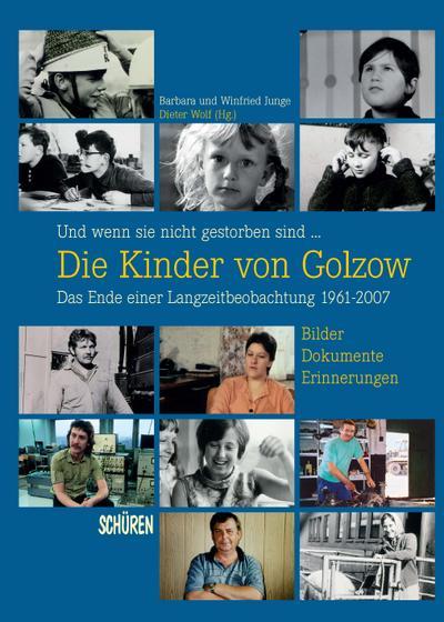 Und wenn sie nicht gestorben sind ...  Die Kinder von Golzow: Das Ende einer Langzeitbeobachtung 1961-2007