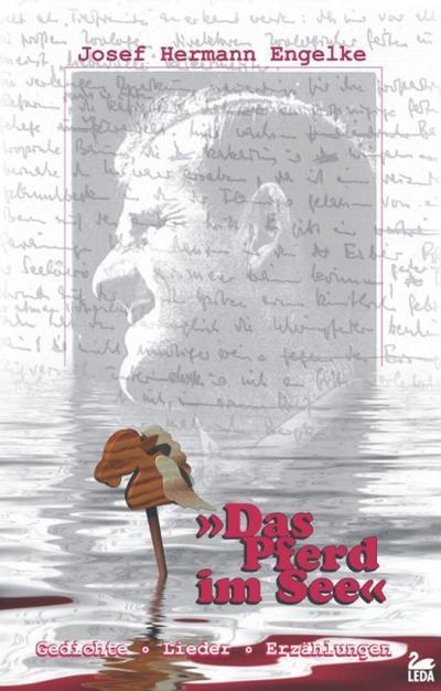 Das Pferd im See; Gedichte - Lieder - Erzählungen   ; Die weisse Reihe; Hrsg. v. Kai, Engelke; Deutsch;  -