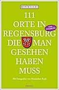 111 Orte in Regensburg und Umgebung, die man  ...