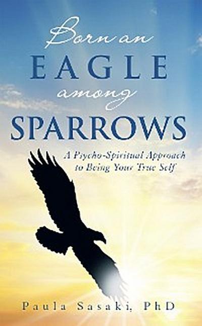 Born an Eagle Among Sparrows