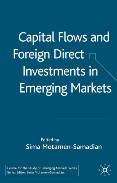 Capital Flows and Foreign Direct Investments in Emerging Markets