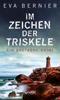 Im Zeichen der Triskele; Ein Bretagne-Krimi; Deutsch